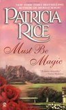 Must Be Magic (Magic, #2)