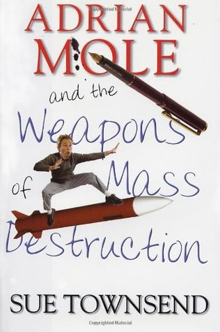 Adrian Mole and the Weapons of Mass Destruction by Sue Townsend