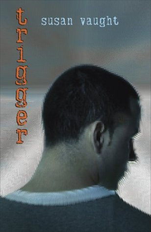 Trigger by Susan Vaught