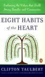 Eight Habits of the Heart: Embracing the Values that Build Strong Families and Communities