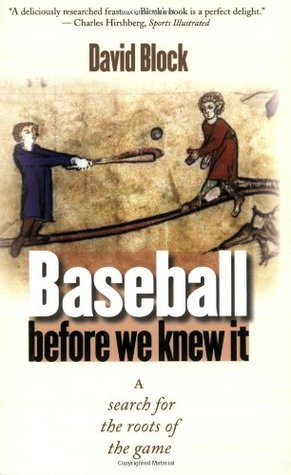 Baseball before We Knew It by David Block