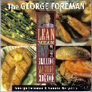 Download free The George Foreman Lean Mean Fat Reducing Grilling Machine Cookbook PDF by George Foreman, Connie Merydith