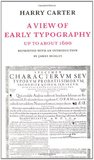 A View of Early Typography by Harry Graham Carter