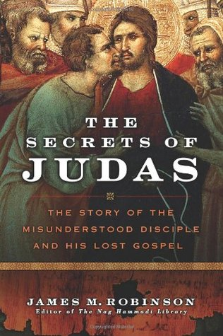 The Secrets of Judas by James M. Robinson