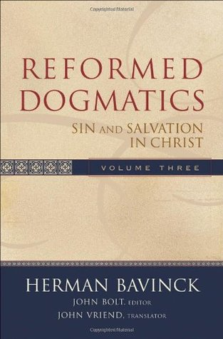 Reformed Dogmatics Volume 3 by Herman Bavinck