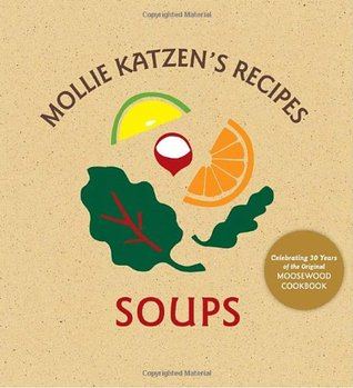 Mollie Katzen's Recipes Soups: Soups