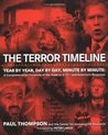 The Terror Timeline: Year by Year, Day by Day, Minute by Minute: A Comprehensive Chronicle of the Road to 9/11--and America's Response