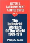 History of the Labor Movement in the US: The Industrial Workers of the World