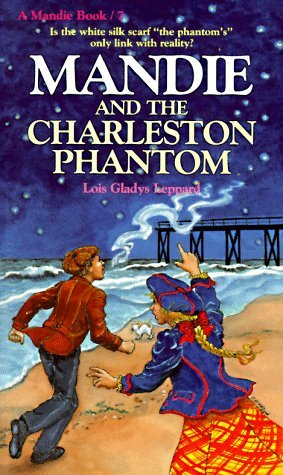 Mandie and the Charleston Phantom by Lois Gladys Leppard
