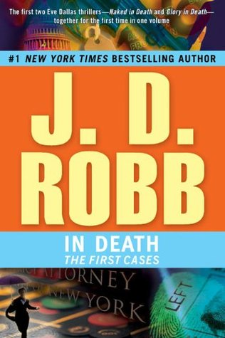 Find J.D. Robb In Death: The First Cases (In Death #1-2 omnibus) ePub