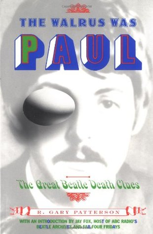 The Walrus Was Paul by R. Gary Patterson
