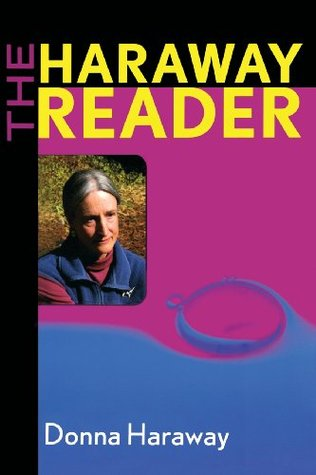 The Haraway Reader by Donna J. Haraway