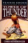 Tower of Thunder (Tennis Shoes, #9)