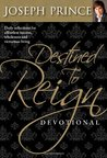 Destined to Reign Devotional by Joseph Prince