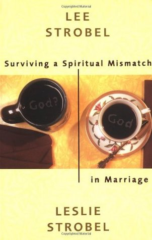 Surviving a Spiritual Mismatch in Marriage by Lee Strobel