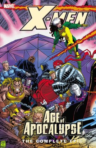 X-Men: The Complete Age of Apocalypse Epic, Book 3 (Age of Apocalypse #3)