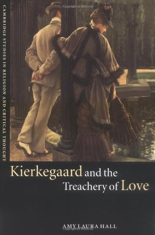 Kierkegaard and the Treachery of Love by Amy Laura Hall