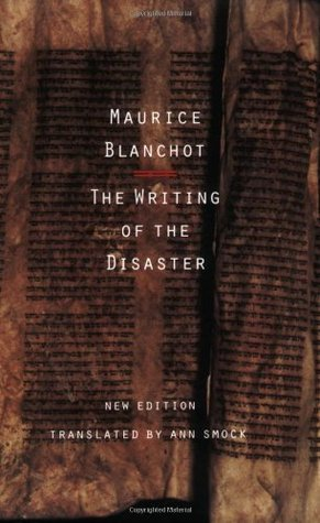 The Writing of the Disaster by Maurice Blanchot