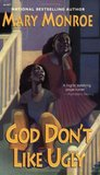 God Don't Like Ugly by Mary Monroe