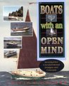 Boats with an Open Mind: Seventy-Five Unconventional Designs