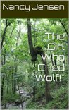 "The Girl Who Cried ""Wolf!"""