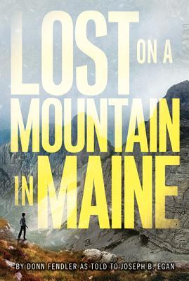Get Lost on a Mountain in Maine by Donn Fendler, Joseph B. Egan iBook
