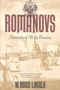 The Romanovs by W. Bruce Lincoln