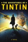 The Adventures of Tintin: A Novel