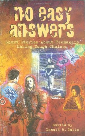 No Easy Answers: Short Stories About Teenagers Making Tough Choices