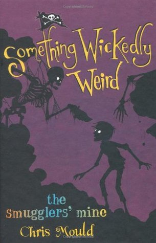 Smugglers' Mine (Something Wickedly Weird, #5)