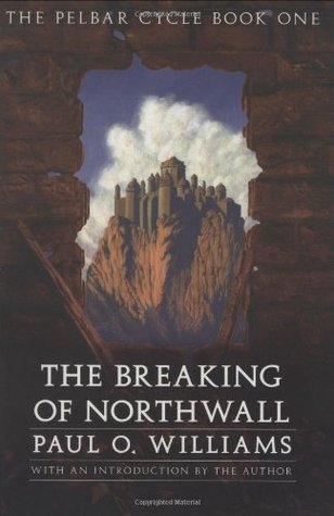 The Breaking of Northwall by Paul O. Williams