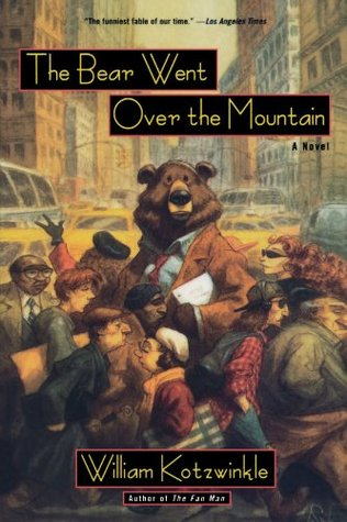 The Bear Went Over the Mountain by William Kotzwinkle