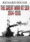 The Great War at Sea by Richard Hough