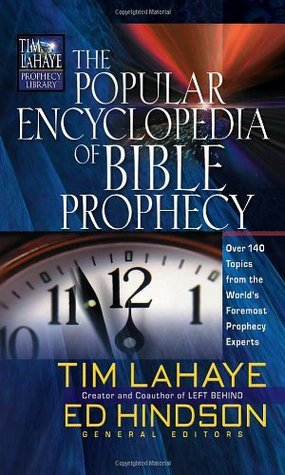 The Popular Encyclopedia of Bible Prophecy: Over 150 Topics from the Worlds Foremost Prophecy Experts