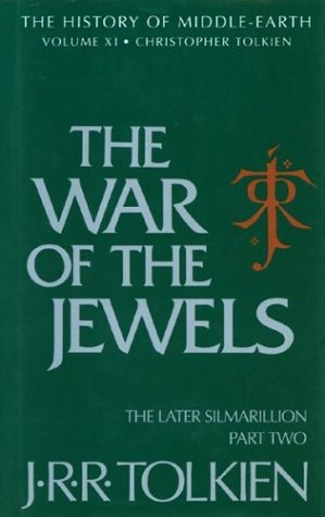 The War of the Jewels: The Later Silmarillion, Part Two (The History of Middle-earth #11)