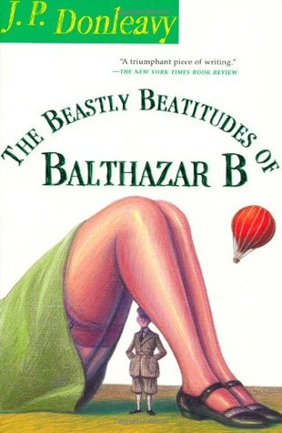 The Beastly Beatitudes Of Balthazar B By J P Donleavy border=
