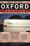Best of the Oxford American: Ten Years from the Southern Magazine of Good Writing