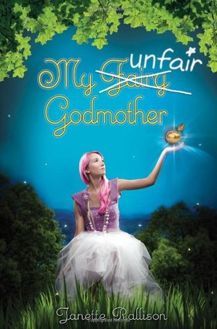 My Unfair Godmother by Janette Rallison