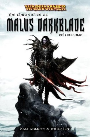The Chronicles of Malus Darkblade Volume One by Mike Lee