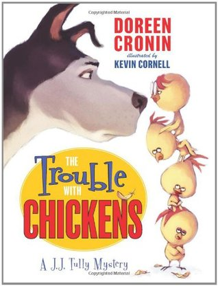 Download The Trouble With Chickens (J.J. Tully Mystery #1) ePub by Doreen Cronin, Kevin Cornell