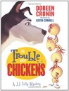 The Trouble With Chickens (J.J. Tully Mystery #1)
