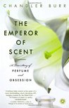 The Emperor of Scent by Chandler Burr