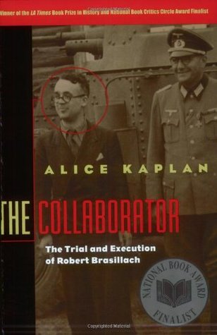 The Collaborator: The Trial and Execution of Robert Brasillach