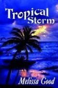 Tropical Storm by Melissa Good