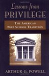Lessons from Privilege: The American Prep School Tradition