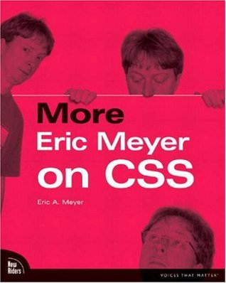 More Eric Meyer on CSS by Eric A. Meyer