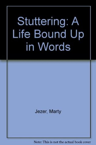 Stuttering: A Life Bound Up in Words