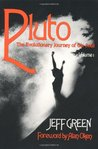 Pluto, Volume I: The Evolutionary Journey of the Soul (Llewellyn Modern Astrology Library)