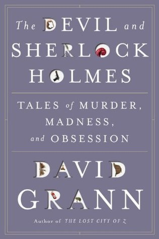 The Devil & Sherlock Holmes by David Grann