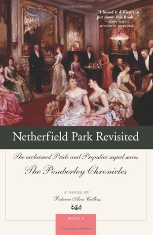 Netherfield Park Revisited by Rebecca Ann Collins